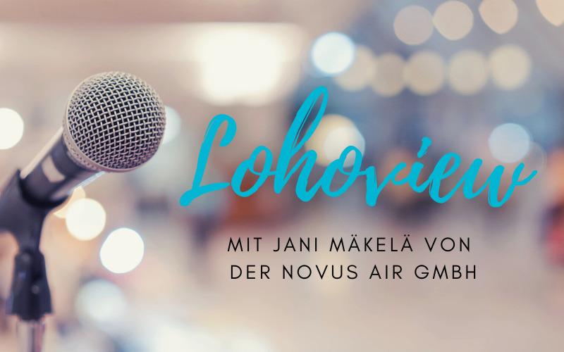 """""""Lohoview"""": Interview mit Jani Mäkelä von der Novus air GmbH zum Thema Gesundheitsschutz dank Luftfilter"""