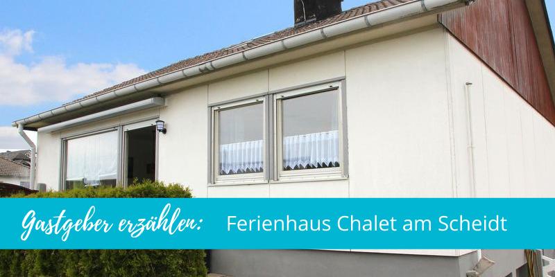 Gastgeber erzählen: Ferienhaus Chalet am Scheidt in Medebach!